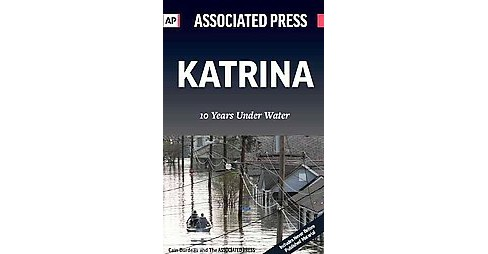 Katrina : 10 Years Under Water (Paperback) (Cain Burdeau) - image 1 of 1