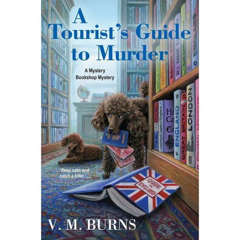 A Tourist's Guide to Murder - (Mystery Bookshop) by  V M Burns (Paperback) - image 1 of 1