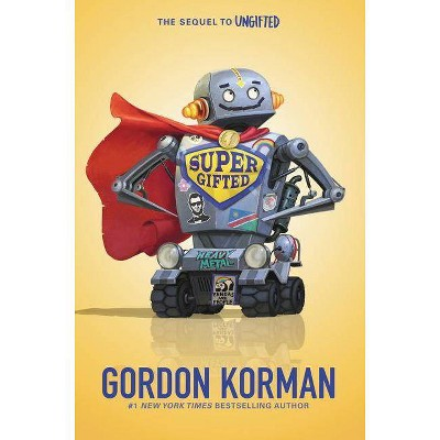 Supergifted - by  Gordon Korman (Hardcover)