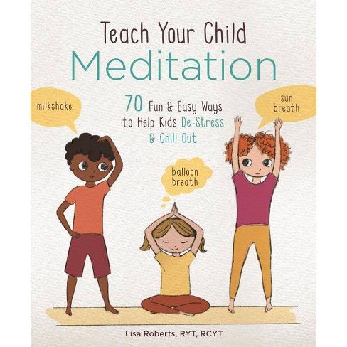 Teach Your Child Meditation - by  Lisa Roberts (Paperback) - image 1 of 1