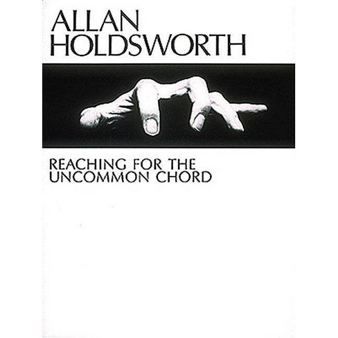 Allan Holdsworth - Reaching for the Uncommon Chord - (Master Classes) (Paperback) - image 1 of 1