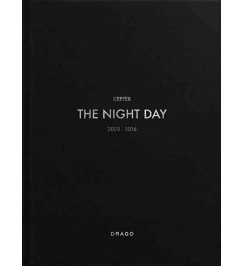 Night Day : 2008-2016 -  by Keffer (Hardcover) - image 1 of 1