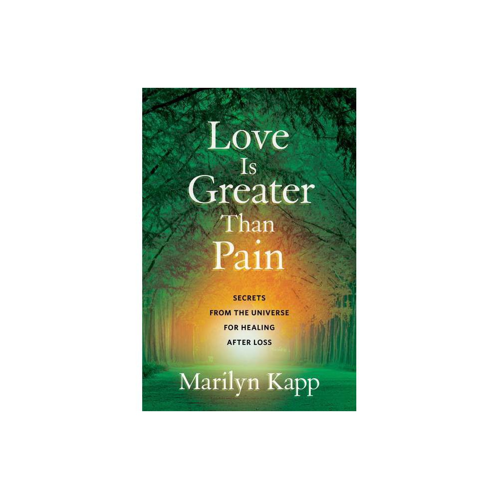 Love Is Greater Than Pain By Marilyn Kapp Hardcover