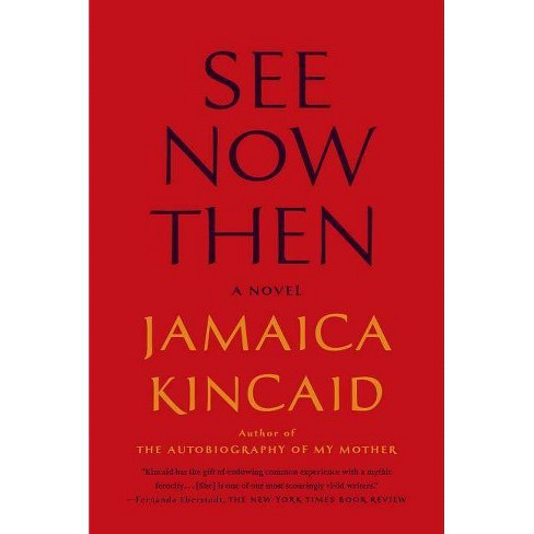 See Now Then - by  Jamaica Kincaid (Paperback) - image 1 of 1