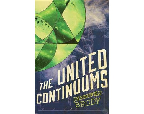 United Continuums -  (The Continuum Trilogy) by Jennifer Brody (Paperback) - image 1 of 1