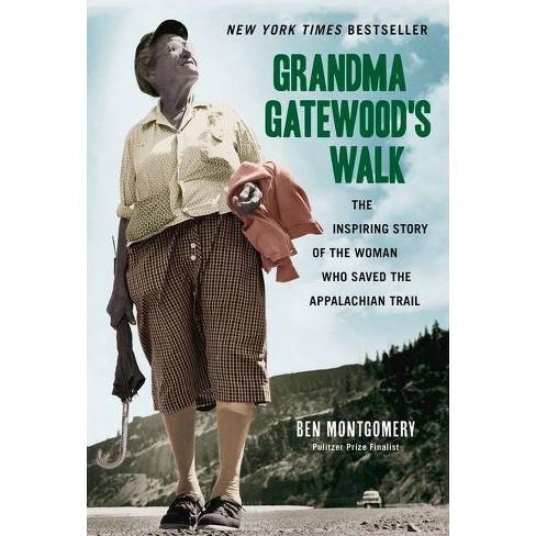 Grandma Gatewood's Walk - by  Ben Montgomery (Paperback) - image 1 of 1