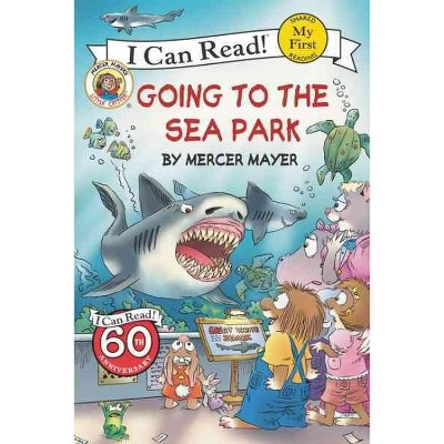 Going to the Sea Park - (My First I Can Read)by Mercer Mayer (Paperback)