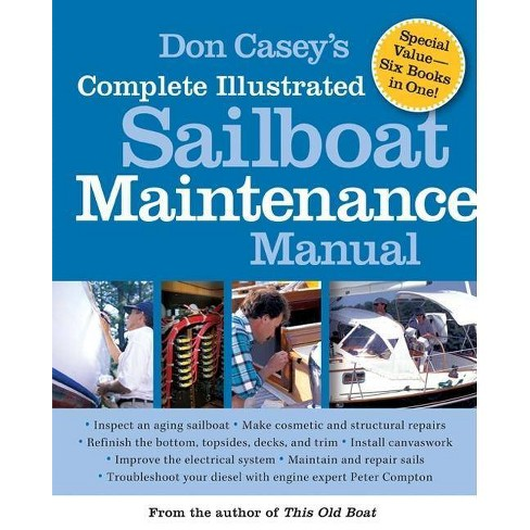 Don Casey's Complete Illustrated Sailboat Maintenance Manual - (Hardcover) - image 1 of 1