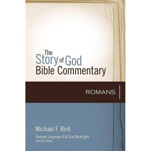Romans - (Story of God Bible Commentary) by  Michael F Bird (Hardcover) - image 1 of 1