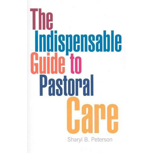 The Indispensable Guide to Pastoral Care - by  Sharyl B Peterson (Paperback) - image 1 of 1