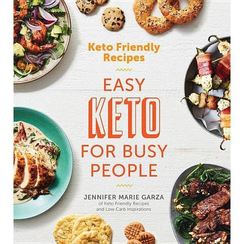 Keto Friendly Recipes: Easy Keto for Busy People - by Jennifer Marie Garza (Paperback) - image 1 of 1
