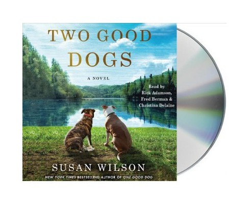 Two Good Dogs (Unabridged) (CD/Spoken Word) (Susan Wilson) - image 1 of 1