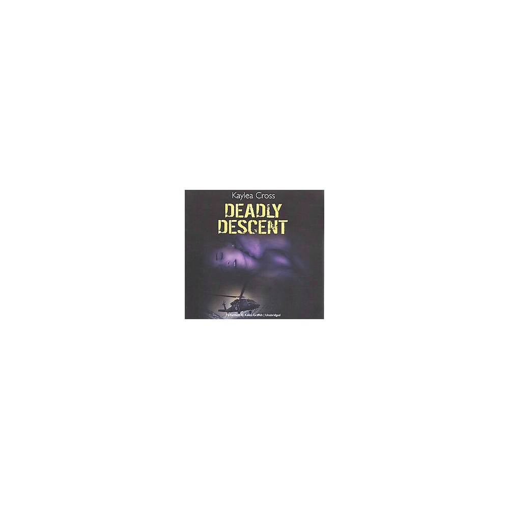 Deadly Descent ( Bagram Special Ops) (Unabridged) (Compact Disc)