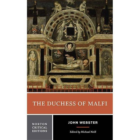 The Duchess of Malfi - (Norton Critical Editions) by  John Webster (Paperback) - image 1 of 1