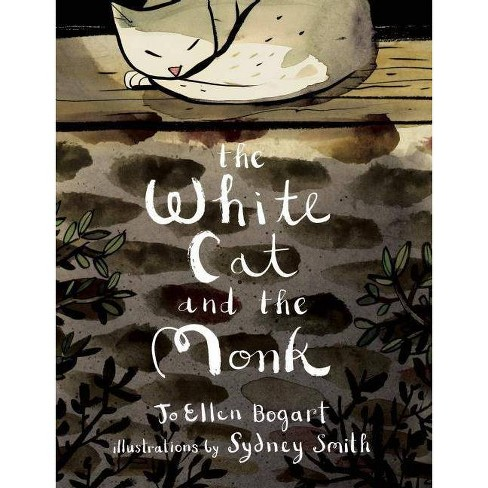 The White Cat and the Monk - by  Jo Ellen Bogart (Hardcover) - image 1 of 1