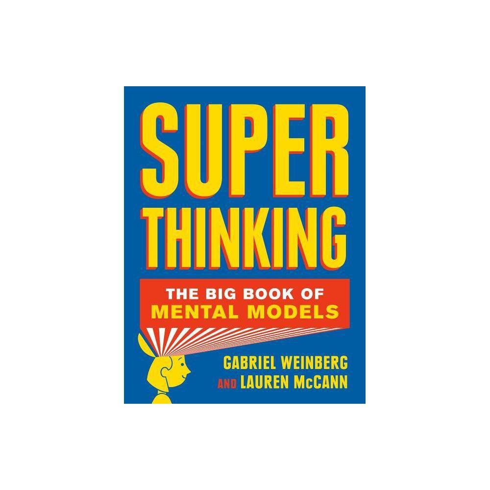 Super Thinking - by Gabriel Weinberg & Lauren McCann (Hardcover) Compare