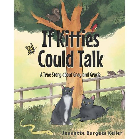 If Kitties Could Talk - by  Jeanette Burgess Keller (Paperback) - image 1 of 1