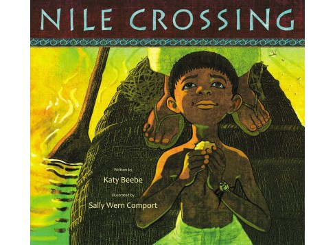 Nile Crossing -  by Katy Beebe (Hardcover) - image 1 of 1