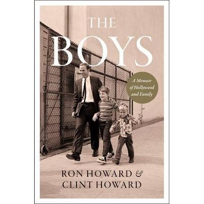 The Boys - by  Ron Howard & Clint Howard (Hardcover)