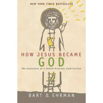 How Jesus Became God - Annotated by  Bart D Ehrman (Paperback)