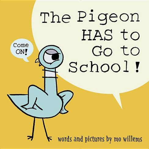 Pigeon Has to Go to School! -  (Pigeon) by Mo Willems (Hardcover) - image 1 of 1