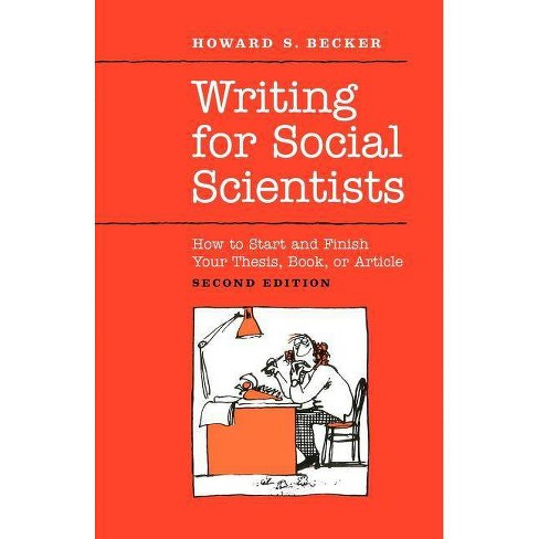Writing for Social Scientists - (Chicago Guides to Writing, Editing, & Publishing) 2 Edition (Paperback) - image 1 of 1