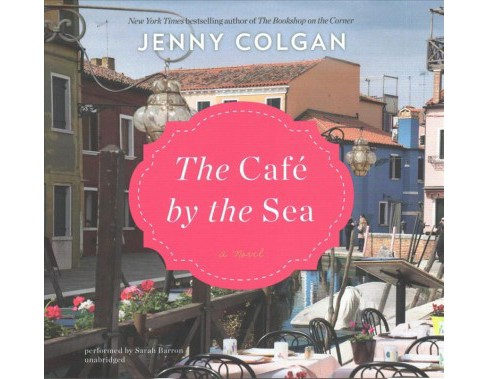 Cafe by the Sea : Library Edition (Unabridged) (CD/Spoken Word) (Jenny Colgan) - image 1 of 1