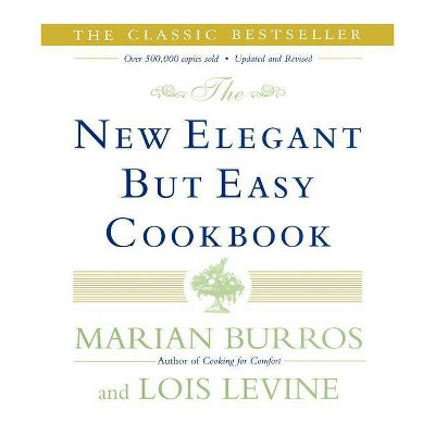 The New Elegant But Easy Cookbook - by  Marian Burros & Lois Levine (Paperback)