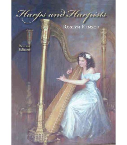 Harps and Harpists (Revised) (Paperback) (Roslyn Rensch) - image 1 of 1