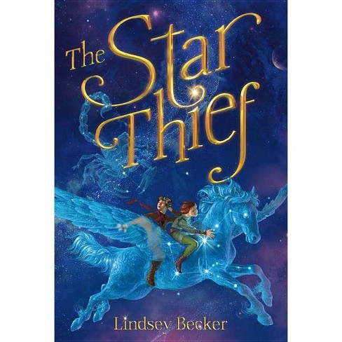 The Star Thief - by  Lindsey Becker (Hardcover) - image 1 of 1