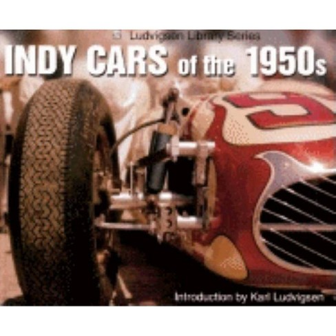 Indy Cars of the 1950s - (Ludvigsen Library) by  Karl Ludvigsen (Paperback) - image 1 of 1