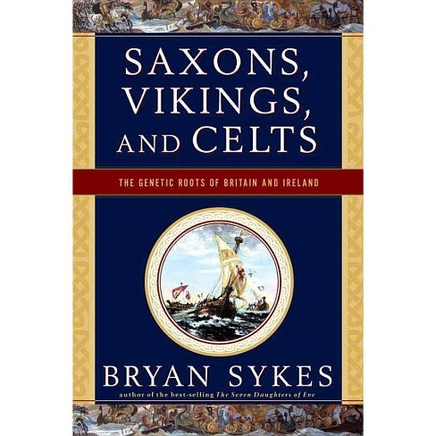 Saxons, Vikings, and Celts - by  Bryan Sykes (Paperback) - image 1 of 1