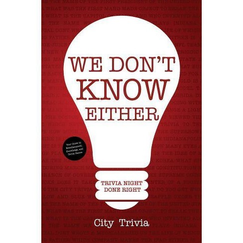 We Don't Know Either - by  City Trivia (Paperback) - image 1 of 1