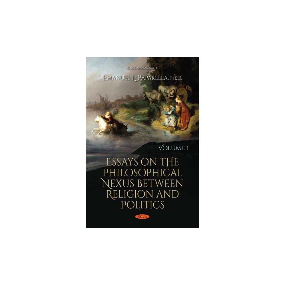 Essays on the Philosophical Nexus Between Religion and Politics - Book 1 by Emanuel L. Paparella