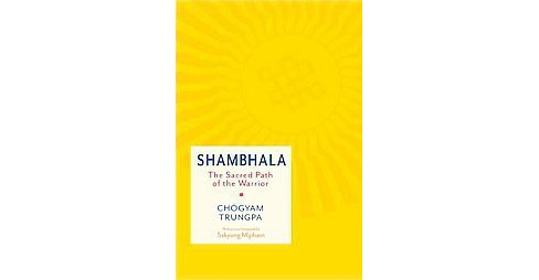 Shambhala : The Sacred Path of the Warrior (Paperback) (Chogyam Trungpa) - image 1 of 1