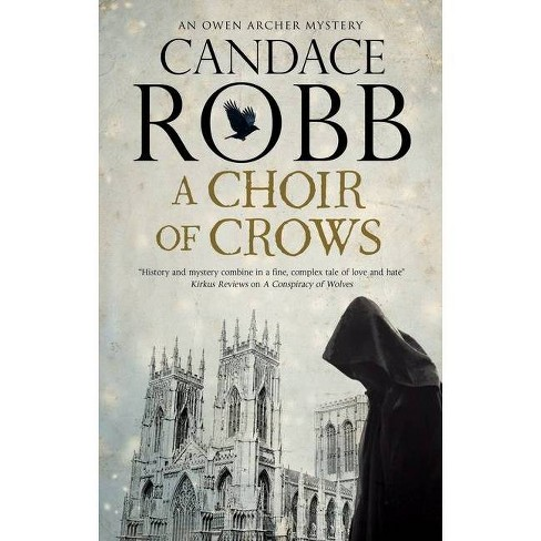 A Choir of Crows - (Owen Archer Mystery) by  Candace Robb (Hardcover) - image 1 of 1