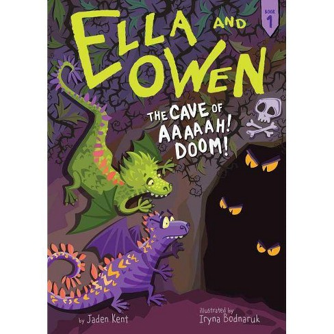 Ella and Owen 1: The Cave of Aaaaah! Doom! - by  Jaden Kent (Hardcover) - image 1 of 1