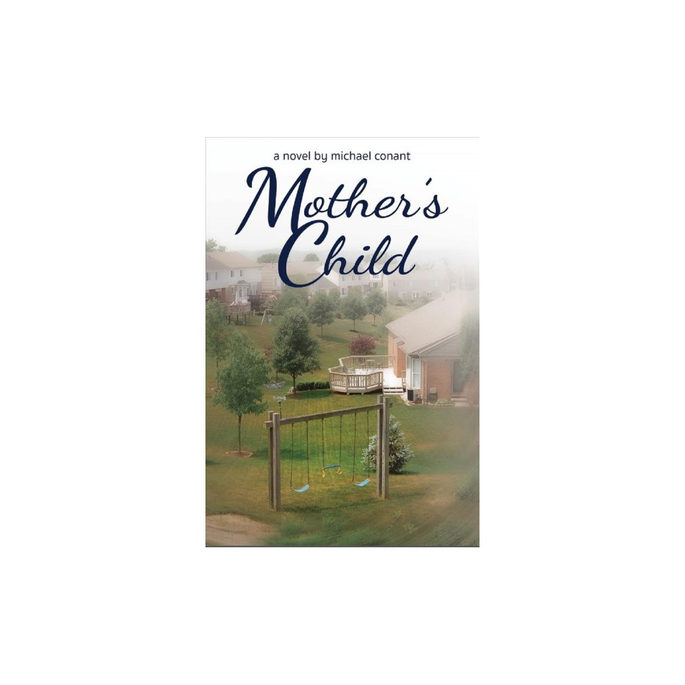 Mother's Child - by Michael Conant (Hardcover)