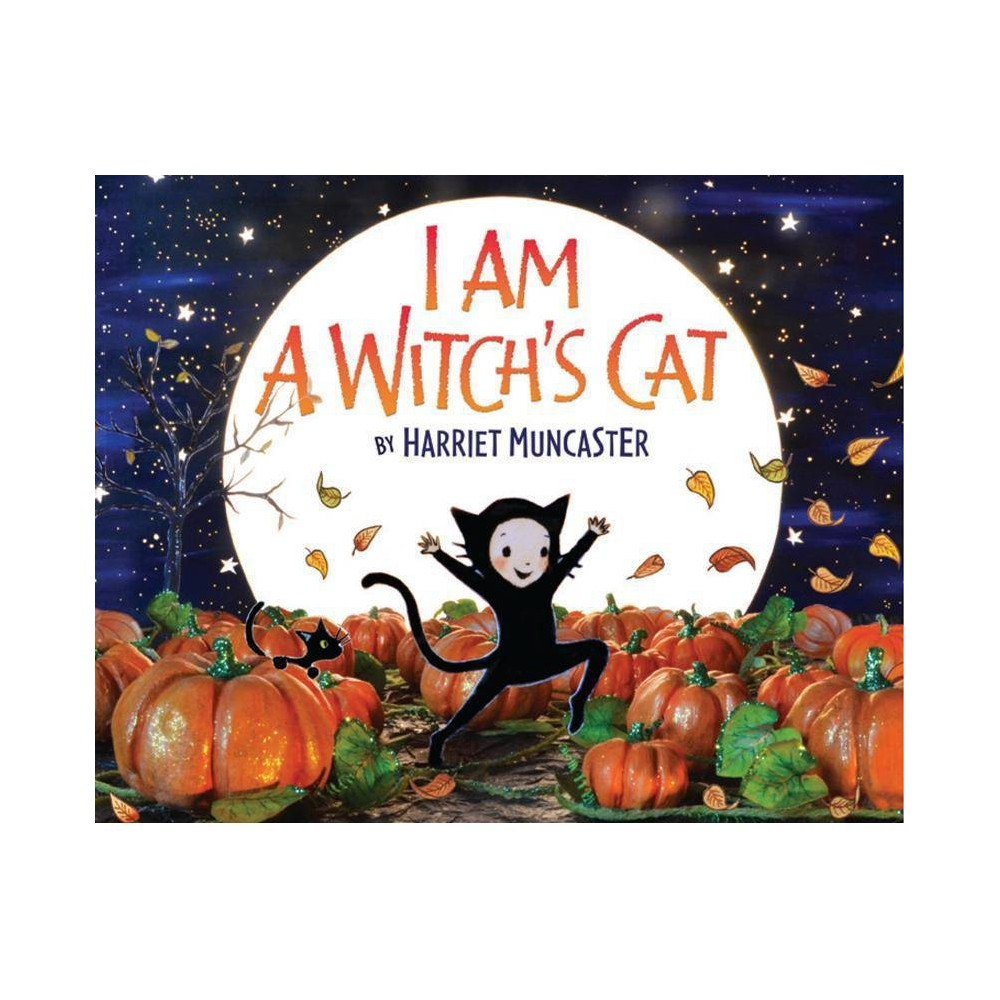 I Am A Witch S Cat By Harriet Muncaster Hardcover