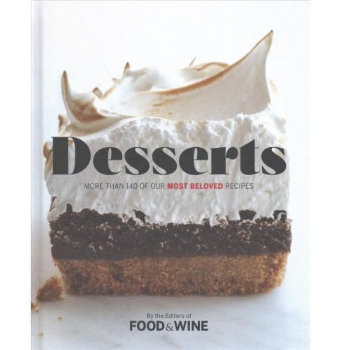 Desserts : More Than 140 of Our Most Beloved Recipes -  (Hardcover) - image 1 of 1