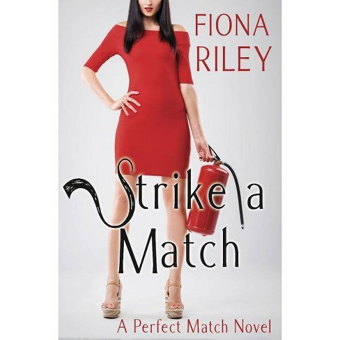 Strike a Match - (Perfect Match Novel) by  Fiona Riley (Paperback) - image 1 of 1