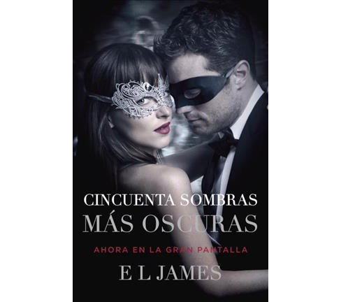 Cincuenta sombas más oscuras/ Fifty Shades Darker (Paperback) (E. L. James) - image 1 of 1