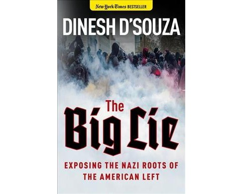 Big Lie : Exposing the  Roots of the American Left (Hardcover) (Dinesh D'Souza) - image 1 of 1