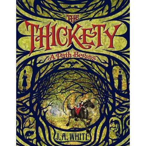 The Thickety: A Path Begins - (Thickety, 1) by  J A White (Paperback) - image 1 of 1
