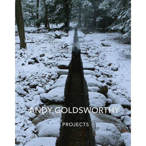 Andy Goldsworthy: Projects - (Hardcover) - image 1 of 1