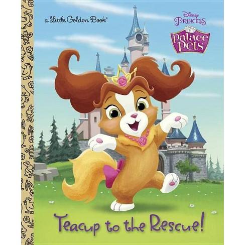 Teacup to the Rescue! (Disney Princess: Palace Pets) - (Little Golden Book)by  Andrea Posner-Sanchez - image 1 of 1