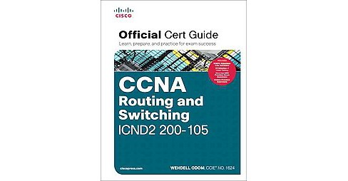 Ccna Routing and Switching Icnd2 200 105 Official Cert Guide (Hardcover) (Wendell Odom) - image 1 of 1