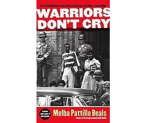 Warriors Don't Cry : The Searing Memoir of the Battle to Integrate Little Rock's Central High - image 1 of 1