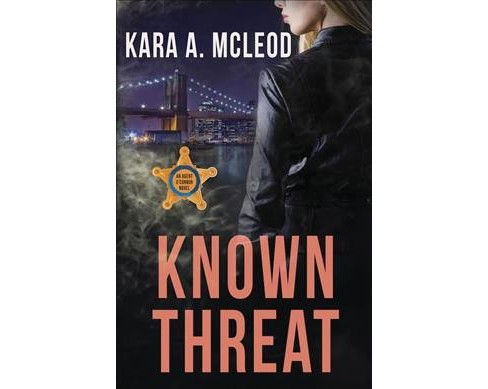 Known Threat (Paperback) (Kara A. Mcleod) - image 1 of 1