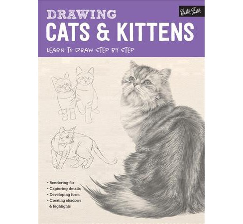 Drawing Cats & Kittens : Learn to Draw Step by Step -  (Paperback) - image 1 of 1